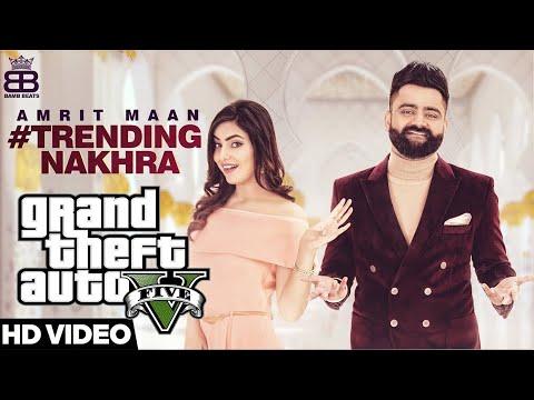Trending Nakhra (Full GTA 5 Video) | Amrit Maan ft. Ginni Kapoor | Intense | Latest Songs 2018 60FPS