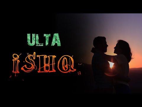 उल्टा इश्क | shayari status | love status | status | new status | new status 2019