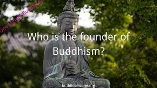 Who is the founder of Buddhism?