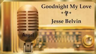 Goodnight My Love  *★* Jesse Belvin  * Original (1956)
