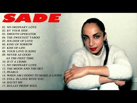 The Very Best Of Sade Live Full Album – Sade Greatest Hits Playlist Collection 2017