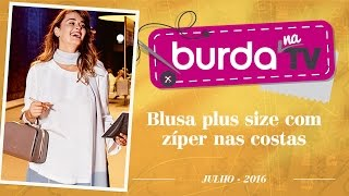 Burda na TV 97 – Blusa Plus Size