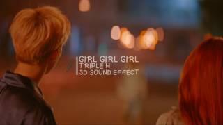 GIRL GIRL GIRL - TRIPLE H (3D USE HEADPHONES)
