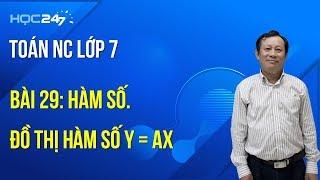 Toán NC lớp 7 - Bài 29: Hàm số Đồ thị hàm số y = ax a khác 0