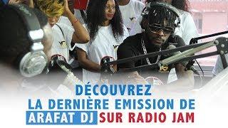 Revivez La Dernière émission De ARAFAT Dj Sur Radio JAM [ Vendredi 09 Août ]