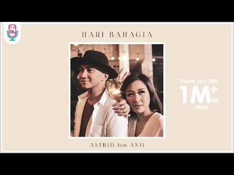 ASTRID Feat. ANJI - HARI BAHAGIA (OFFICIAL MUSIC VIDEO)