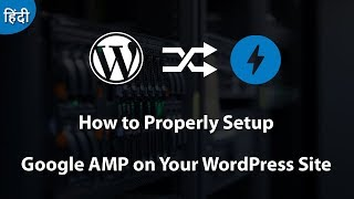 [Fast Ranking] How to Properly Setup Google AMP on Your WordPress Site 2018