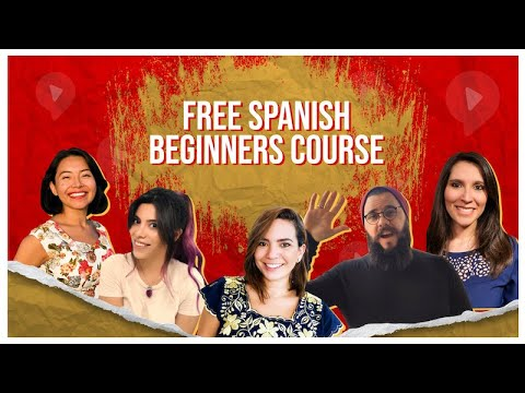 FREE SPANISH COURSE FOR BEGINNERS (A1): 4 HOURS OF LESSONS!