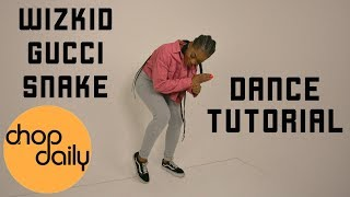 StarBoy Ft WizKid & Slimcase   Gucci Snake (Dance Tutorial) | Chop Daily
