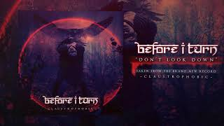 "Before I Turn - ""Don't Look Down"""