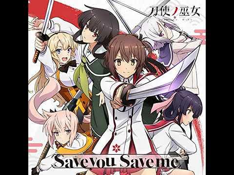 刀使ノ巫女 OP Save you Save me