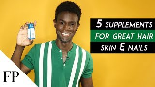 5 Supplements for Great Hair, Skin, and Nails (2019)