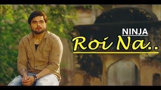 Roi Na Ninja | Shiddat | Nirmaan | Goldboy | Lyrics Video Song | Latest Punjabi Songs 2017