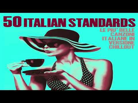 Top 50 Italian Songs - Chillout, Jazz and Lounge Music