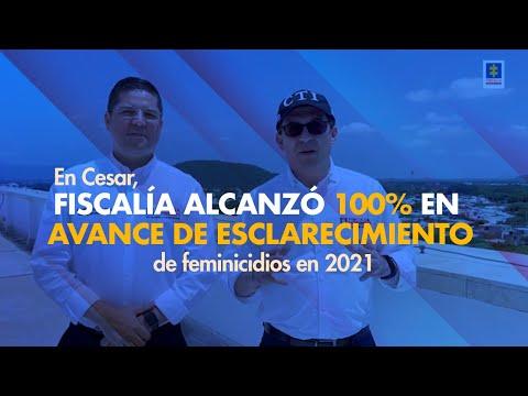 Fiscal Barbosa: En Cesar, Fiscalía alcanzó 100% en esclarecimiento de feminicidios en 2021