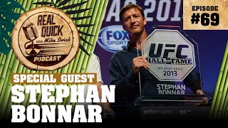 #69 Stephan Bonnar | Real Quick With Mike Swick Podcast