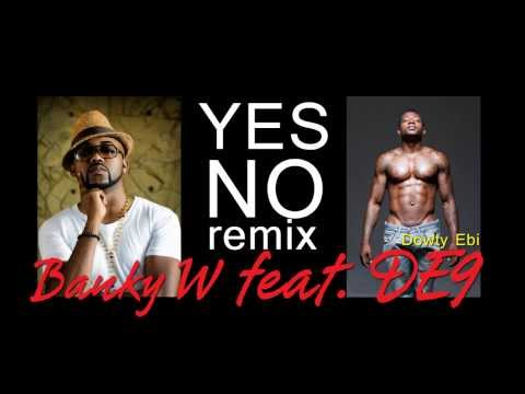 Banky W ft. Dowty Ebi - 5. Yes No (REMIX)