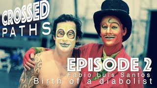 Crossed Paths - Episode 2 - Birth Of A Diabolist