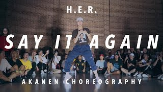 H.E.R. - Say It Again | Akanen Choreography