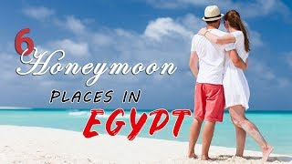 Top Honeymoon Places In Egypt - Egypt Honeymoon Packages