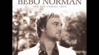 Bebo Norman  - My Eyes Have Seen Holy
