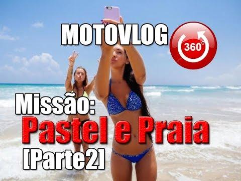[MOTOVLOG 360Graus] - Missão Pastel e Praia [Parte2] - Quase me ferrei com a Mina... #SEMANA10KK