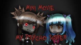 My Psycho Sister | Gacha Life Mini Movie [ORIGINAL]