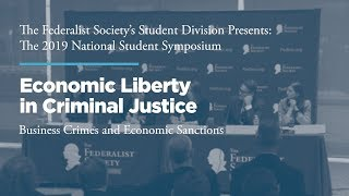 Click to play: Panel 3: Economic Liberty in Criminal Justice: Business Crimes and Economic Sanctions