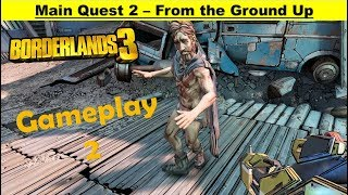 Borderlands 3 Main Quest - From the Ground Up - Gameplay Walkthrough Part 2