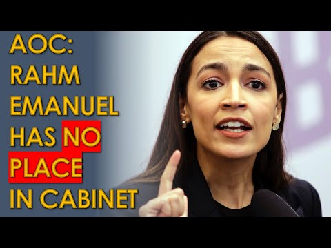 AOC WARNS Biden: Rahm Emanuel Has NO Place in Cabinet