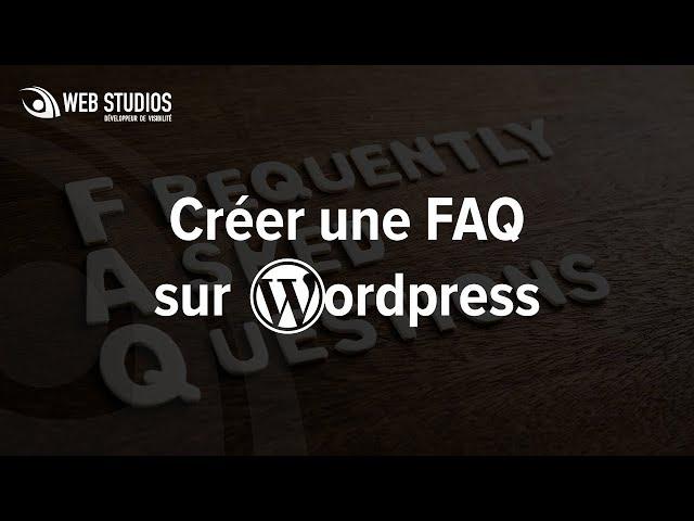 Créer une FAQ sur WordPress