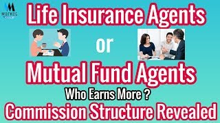 Mutual Funds Agent or Insurance Agent | Who earns more ? Commission Revealed