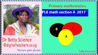 PLE math 2017 section A revision by Dr. Betty Science