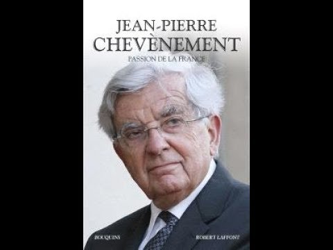 Jean-Pierre Chevènement - Passion de la France
