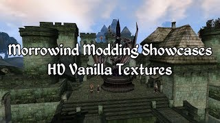 Morrowind Modding Showcases - HD Vanilla Textures
