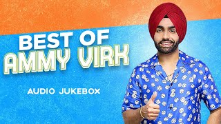Best Of Ammy Virk | Audio Jukebox | Latest Punjabi Songs 2020 | Speed Records