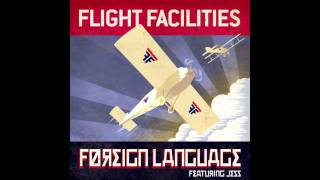 Flight Facilities - Foreign Language feat. Jess (Will Saul & Tam Cooper Remix)