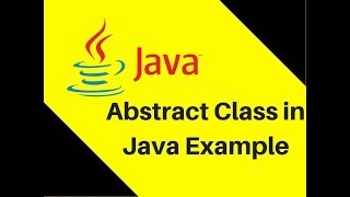 8.18 Abstract Class in Java Example