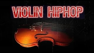 Violin HipHop/Rap Instrumental Mix 2016