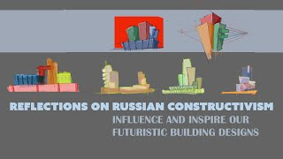Reflections On The Russian Constructivism Architectural Movement