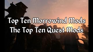 Top Ten Morrowind Mods - The Top 10 Quest Mods