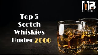 Top 5 Scotch Whiskies Under Rs. 2000