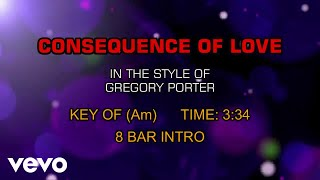 Gregory Porter - Consequence Of Love (Karaoke)
