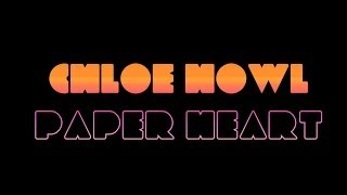 Chloe Howl - Paper Heart (LYRICS ON SCREEN)