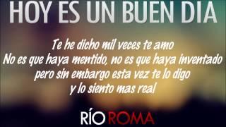 Rio Roma   Hoy Es Un Buen Dia (Con Letra) AUDIO ORIGINAL