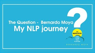The Question - Bernardo Moya | My NLP journey
