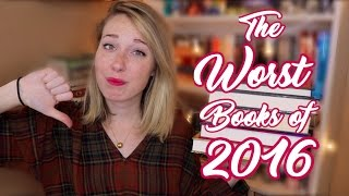 The WORST Books Of 2016!