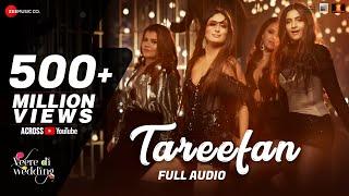 Tareefan - Full Audio |Veere Di Wedding |QARAN|Badshah|Kareena Kapoor Khan,Sonam Kapoor,Swara&Shikha