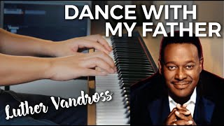 Dance With My Father by Luther Vandross / Celine Dion / Piano Cover / Instrumental