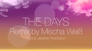Avicii & Jasmine Thompson - The Days (Mischa Weiß Remix)